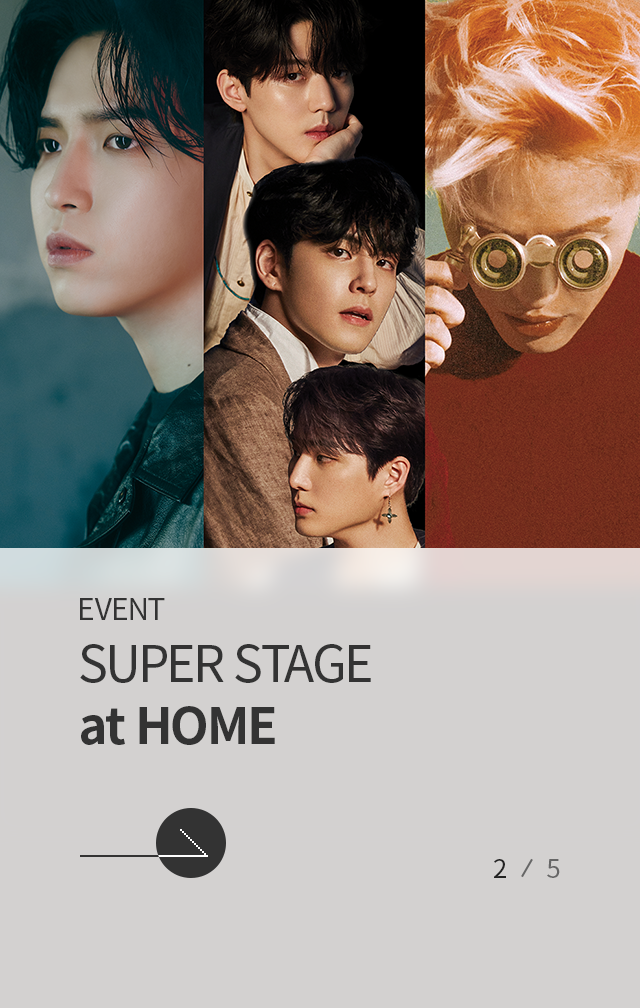 EVENT  SUPER STAGE at HOME